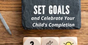 Set Goals and Celebrate Your Child's Completion