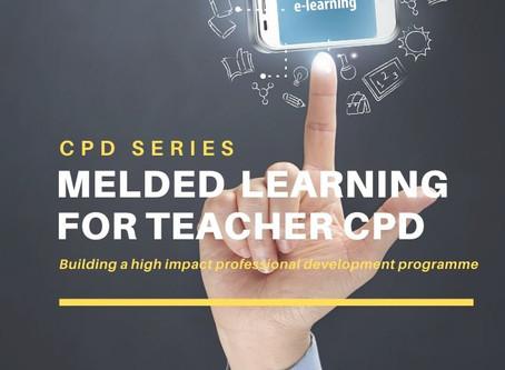 Melded learning - teacher CPD