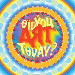 Did You Art Today?