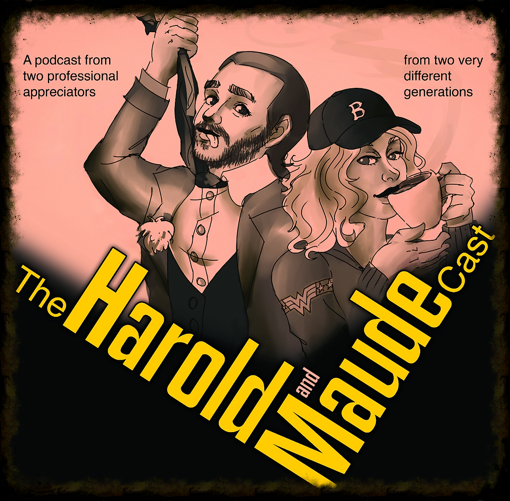 The Harold & Maudecast