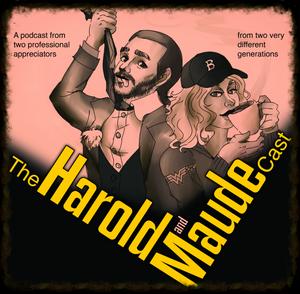 The Harold & Maudecast