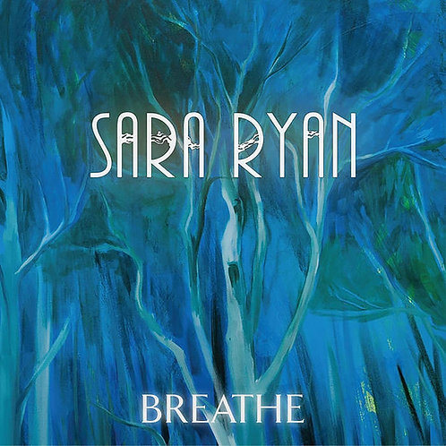 Sara Ryan - 'Breathe' - CD Album