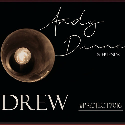 Andy Dunne - Drew #Project7016