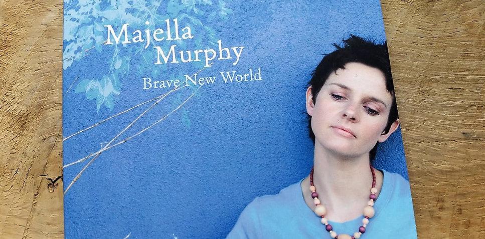 Majella Murphy 'Brave New World'