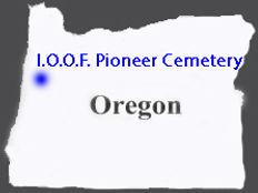State-of-Oregon - I.O.O.F. Pioneer Cemet