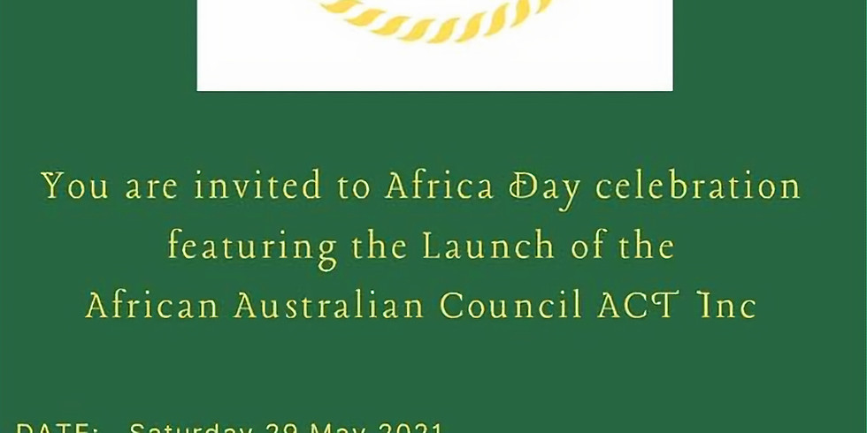 You are invited to Africa Day Celebration featuring the Launch of the African Australian Council ACT Inc