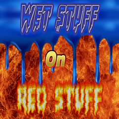 WET STUFF on RED STUFF SIGN.png