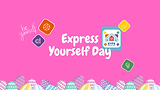 Express Yourself Day