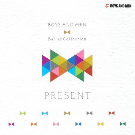 BOYS AND MEN「Ballad Collection PRESENT」