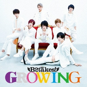 B2takes!「GROWING」<Type-A>