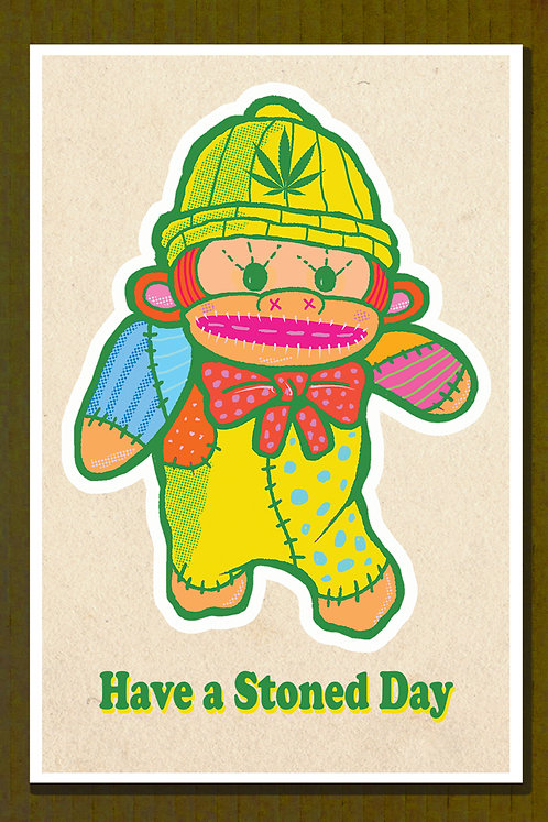Have a Stoned Day Print