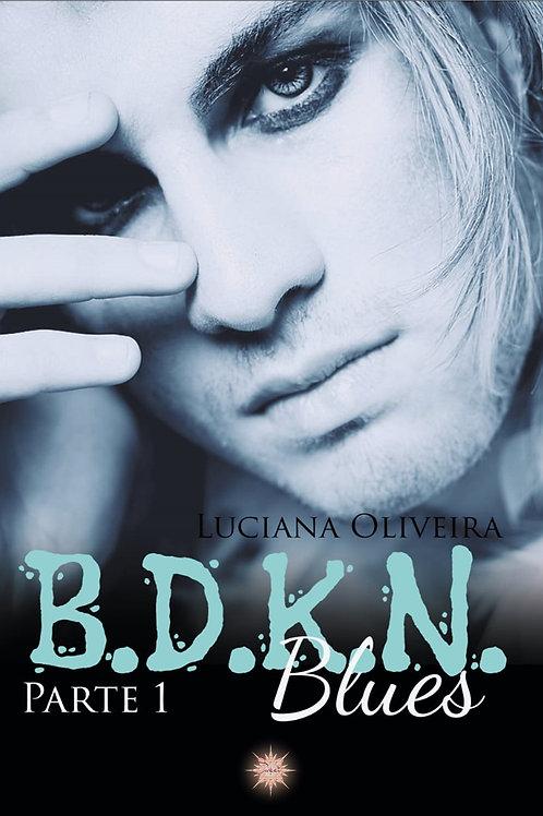 B.D.K.N. Blues - Parte 1