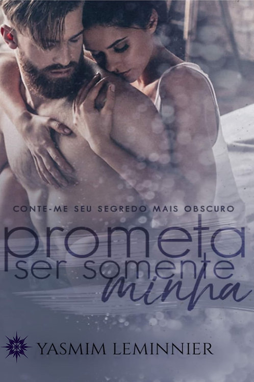 Prometa ser somente minha