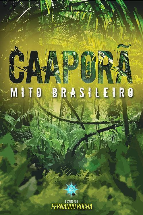 Caaporã - O mito brasileiro