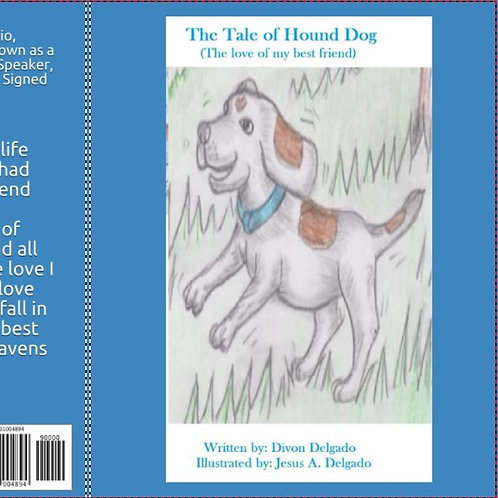 The Tale of Hound Dog (The love of my best friend)