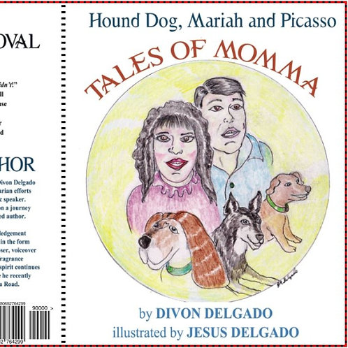 "Hound Dog, Mariah, and Picasso ""Tales Of Momma"""