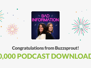 Streaming: Bad Information - 10k Podcast Downloads.