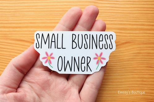 Small Business Owner Vinyl Sticker (Waterproof, Weatherproof)