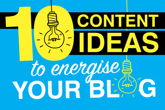 10 content ideas to energise your blog