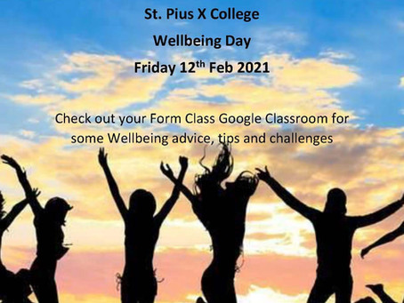 St. Pius X College Wellbeing Day Friday 12th February 2021