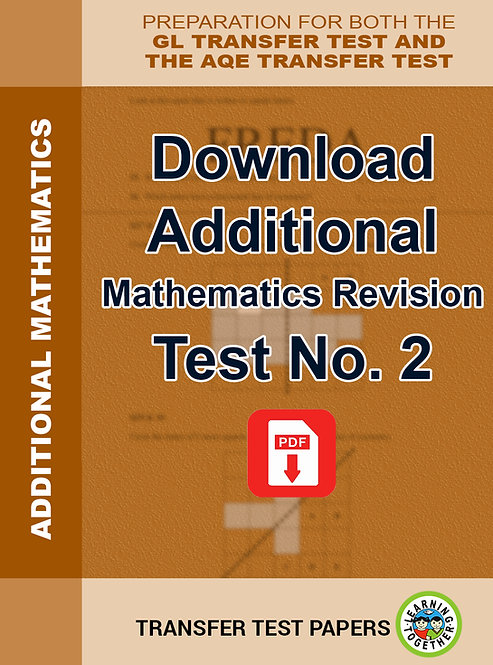 Transfer Test Maths Revision. Download Additional  Paper Number 2