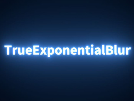 TrueExponentialBlur & Light Theory
