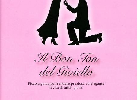 """""""Il Bon Ton del Gioiello"""", piccola guida per rendere preziosa ed elegante la vita di tutti i giorni"""