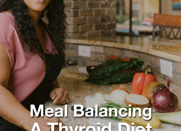 Meal Balancing A Thyroid Diet