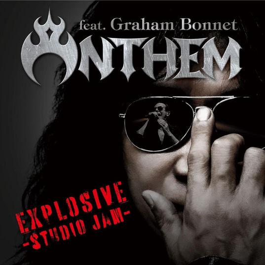 ANTHEM feat. Graham Bonnet/EXPLOSIVE!! -studio jam-