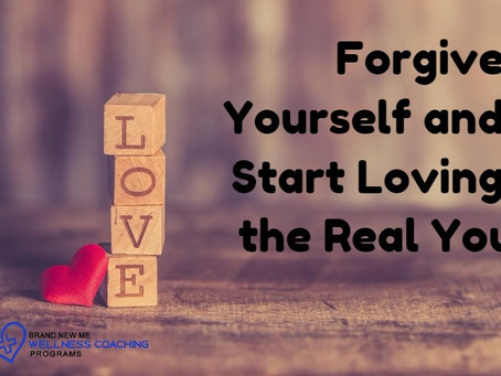 Forgive Yourself and Start Loving the Real You