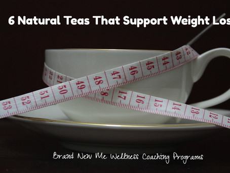 6 Natural Teas That Support Weight Loss