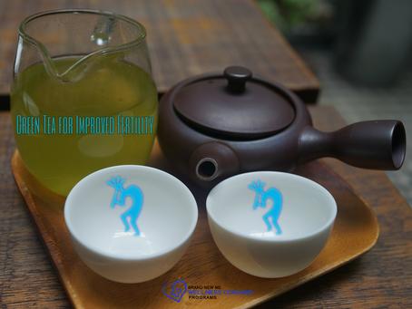 Green Tea for Improved Fertility