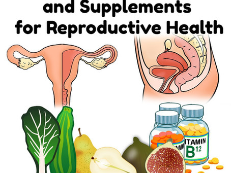 The Best Foods and Supplements for Reproductive Health