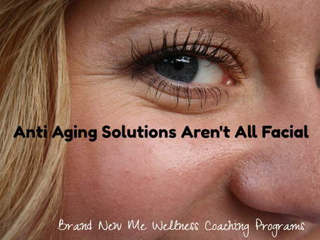 Anti Aging Solutions Aren't All Facial