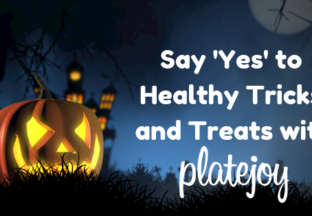 Say 'Yes' to Healthy Tricks and Treats with PlateJoy