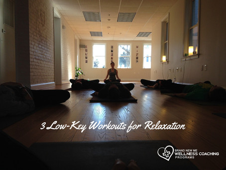 3 Low-Key Workouts for Relaxation