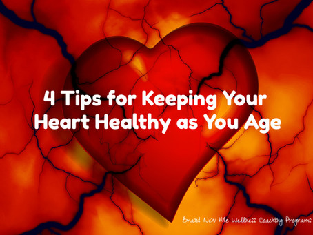 4 Tips for Keeping Your Heart Healthy as You Age