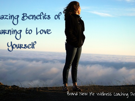 6 Amazing Benefits of Learning to Love Yourself