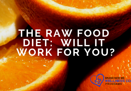 The Raw Food Diet:  Will It Work for You?