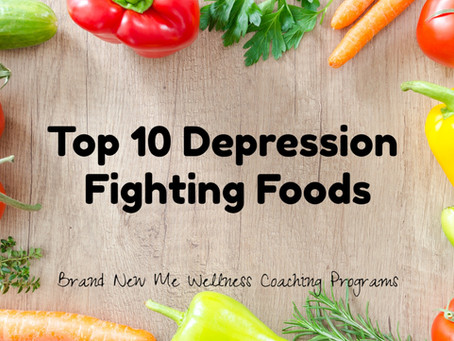 Top 10 Depression Fighting Foods