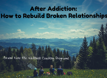 After Addiction: How to Rebuild Broken Relationships