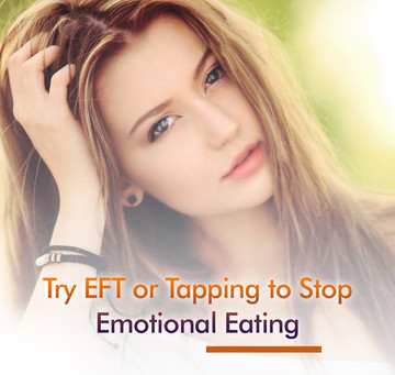 EFT or Tapping to Stop Emotional Eating