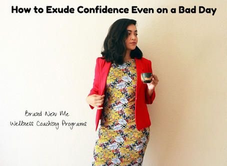 How to Exude Confidence Even on a Bad Day