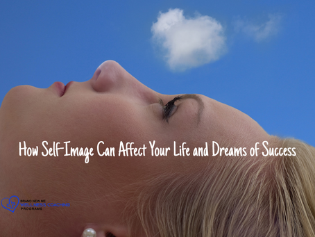 How Self-Image Can Affect Your Life and Dreams of Success