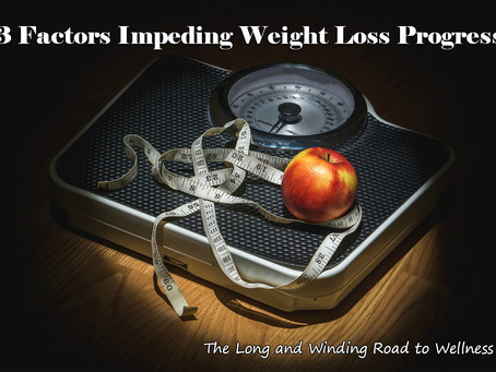 3 Factors Impeding Weight Loss Progress