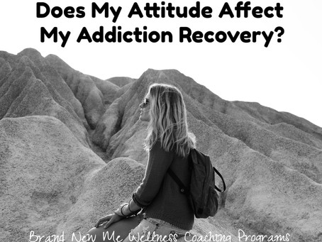 Does My Attitude Affect My Addiction Recovery?