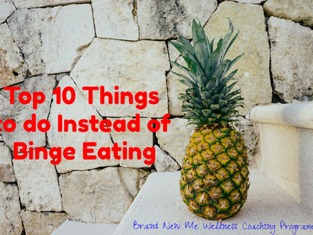Top 10 Things to do Instead of Binge Eating