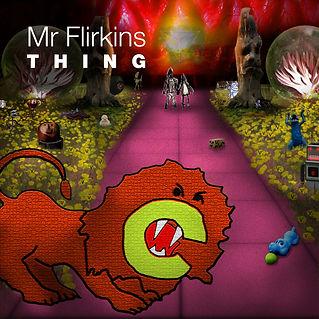 Mr Flirkins Thing.jpg