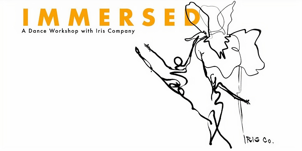 IMMERSED: A Dance Workshop with Iris Company