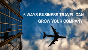 6 Ways Business Travel Can Grow Your Company